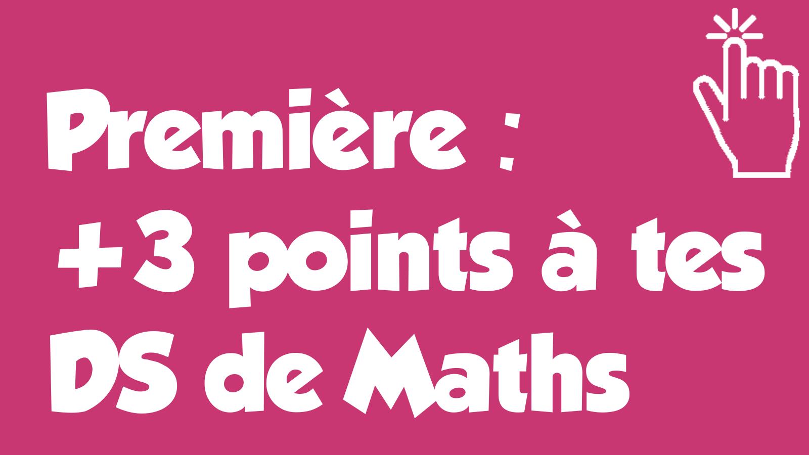 +3 points aux DS de première Maths